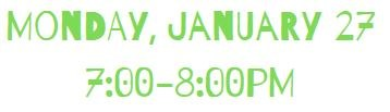 Program date and time: Monday, January 27, 7:00-8:00pm